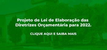 Projeto de Lei de Elaboração das Diretrizes Orçamentária para 2022.